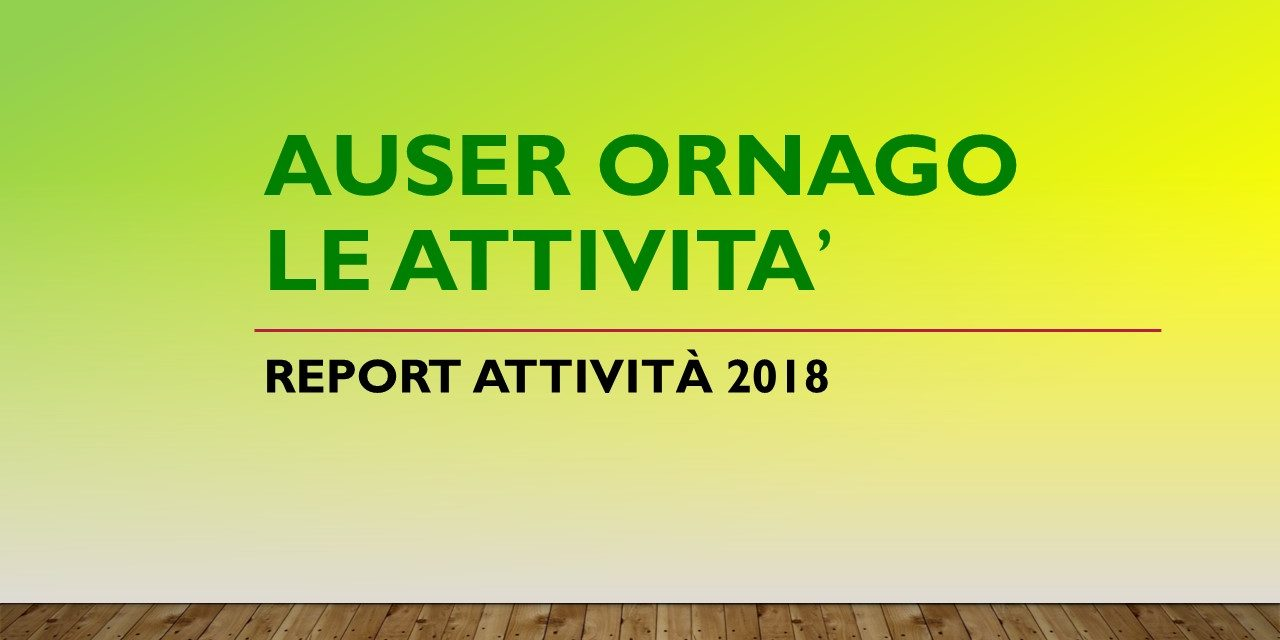 ORNAGO – REPORT ATTIVITA' 2018